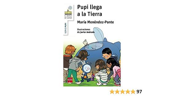 Pupi llega a la Tierra (El Barco de Vapor Blanca): Amazon.es: Menéndez-Ponte, María, Andrada Guerrero, Javier: Libros