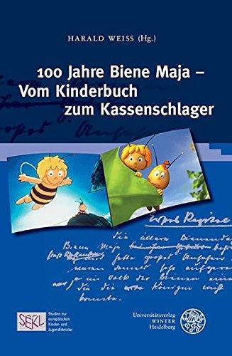100 Jahre Biene Maja - Vom Kinderbuch zum Kassenschlager (Studien Zur Europaischen Kinder- Und Jugendliteratur/Studies in European Children's and Young Adult Literature) (German Edition)