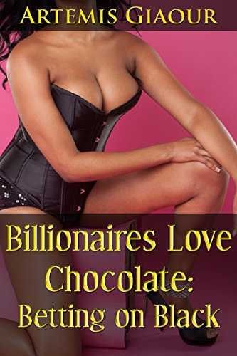 Search : Billionaires Love Chocolate: Betting On Black