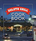 Duluth Grill Cookbook by Lillegard, Robert, Hagberg, Rolf (2014) Hardcover