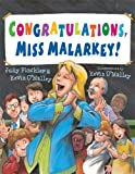 Congratulations, Miss Malarkey!, Judy Finchler and Kevin O'Malley, 0802798365