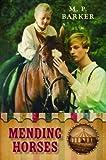 Mending Horses, Michele Barker, 0823429482