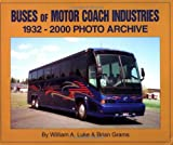Buses of Motor Coach Industries, William A. Luke, 1583880399