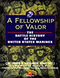 img - for A Fellowship of Valor: The Battle History of the United States Marines book / textbook / text book