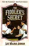 The Fiddler's Secret, Lois Walfrid Johnson, 1556613563
