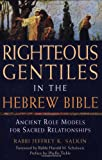 Righteous Gentiles in the Hebrew Bible, Jeffrey K. Salkin, 1580233643