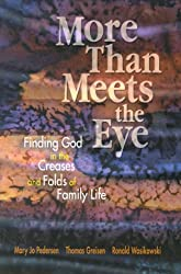 More Than Meets the Eyes: Finding God in the Creases and Folds of Family Life