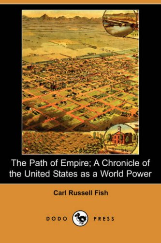Download The Path of Empire; A Chronicle of the United States as a World Power (Dodo Press) pdf