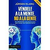 Véndele a la mente, no a la gente (Spanish Edition)