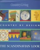 Country Living the Scandinavian Look, Hearst Books International Staff, 0688150969