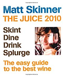 The Juice 2010: The Coolest Guide to the Hottest Wines