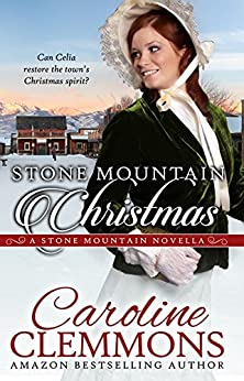 Stone Mountain Christmas: A Stone Mountain Texas novella by [Clemmons, Caroline]