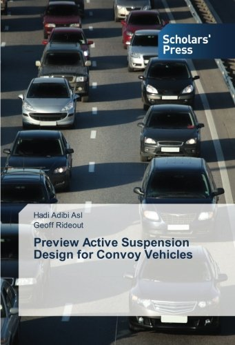Preview Active Suspension Design for Convoy Vehicles by Scholars' Press