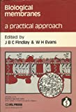Biological Membranes : A Practical Approach, , 0947946837