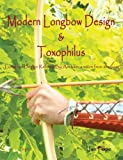 Modern Longbow Design and Toxophilus Longbow Design Refined by Ascham, Ian Pope, 1447842243