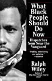 What Black People Should Do Now, Ralph Wiley, 0345380444