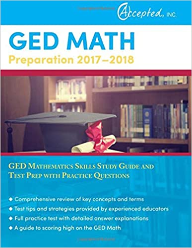 GED Mathematics Skills Study Guide and Test Prep with Practice Questions GED Math Preparation 2017-2018