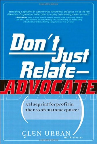 Don't Just Relate - Advocate!: A Blueprint for Profit in the Era of Customer Power