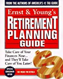 img - for Ernst & Young's Retirement Planning Guide: Take Care of Your Finances Now...And They'll Take Care of You Later (ERNST AND YOUNG'S RETIREMENT PLANNING GUIDE) book / textbook / text book
