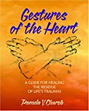 Gestures of the Heart, Pamela V. Church, 0966735919