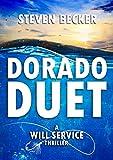 Dorado Duet (A Will Service Adventure Thriller Book 3)