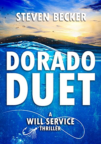 Dorado Duet (A Will Service Adventure Thriller Book 3)