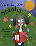 Parcel for Stanley, Ian Whybrow, 1899607536