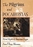 The Pilgrims And Pocahontas: Rival Myths Of American Origin