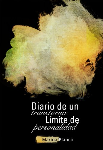 Diario de un Trastorno Límite de Personalidad (Spanish Edition) - Kindle edition by Cristina Saravia, Marina Blanco. Health, Fitness & Dieting Kindle eBooks ...