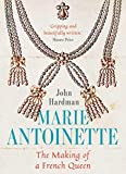 "John Hardman, ""Marie-Antoinette: The Making of a French Queen"" (Yale UP, 2019)"