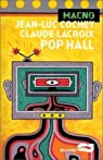 Pop hall par Lacroix
