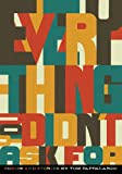 Everything You Didn't Ask For: Comics And Stories By Tom Pappalardo