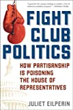 Fight Club Politics, Juliet Eilperin, 0742551199