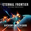 Eternal Frontier Audiobook by Anthony Melchiorri Narrated by Bradford Hastings