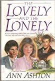 The Lovely and the Lonely, Ann Ashton, 0385193556