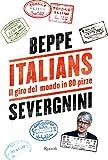 Italians : il giro del mondo in 80 pizze