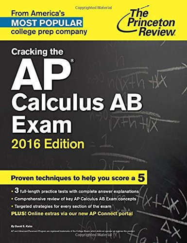 Cracking the AP Calculus AB Exam, 2016 Edition (College Test Preparation)