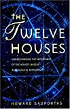 The Twelve Houses: Introduction to the Houses in Astrological Interpretation (Astrology Handbooks)