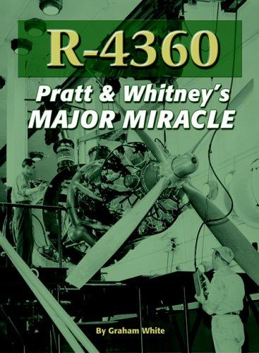 Books : R-4360: Pratt & Whitney's Major Miracle