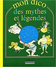 Mon dico des mythes et légendes par Elodie Dronne