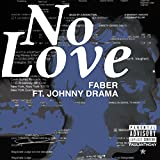 No Love (feat. Johnny Drama) [Explicit]