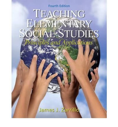 Zarrillo, James J. ( Author )(Teaching Elementary Social Studies: Principles and Applications) Paperback