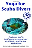 Yoga for Scuba Divers, Kimberlee Jensen Stedl and Todd Stedl, 0615154328