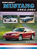 Standard Catalog of Mustang 1964-2001, Brad Bowling, 0873492447