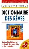 Dictionnaire des rêves : Guide alphabetique et explicatif des mots cles et des symboles par Uyttenhove
