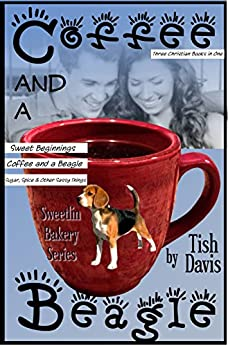 Coffee and a Beagle: Sweetlin Bakery Series Vol 1 Christian boxed set (Sweetlin Bakery Boxset) by [Davis, Tish]