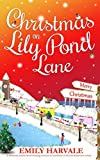 Christmas on Lily Pond Lane: A fabulously festive, heartwarming romance (a standalone in the Lily Pond Lane series)