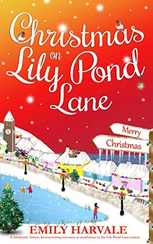 (Christmas on Lily Pond Lane: A fabulously festive, heartwarming romance (a standalone in the Lily Pond Lane series))