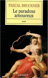 Le paradoxe amoureux, Bruckner, Pascal