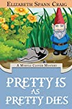 Pretty is as Pretty Dies (A Myrtle Clover Cozy Mystery)